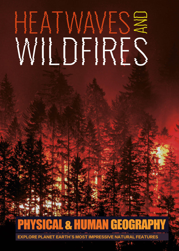 Physical and Human Geography: Heatwaves and Wildfires | Children's Books | Non-Fiction Books | BookLife Publishing Ltd