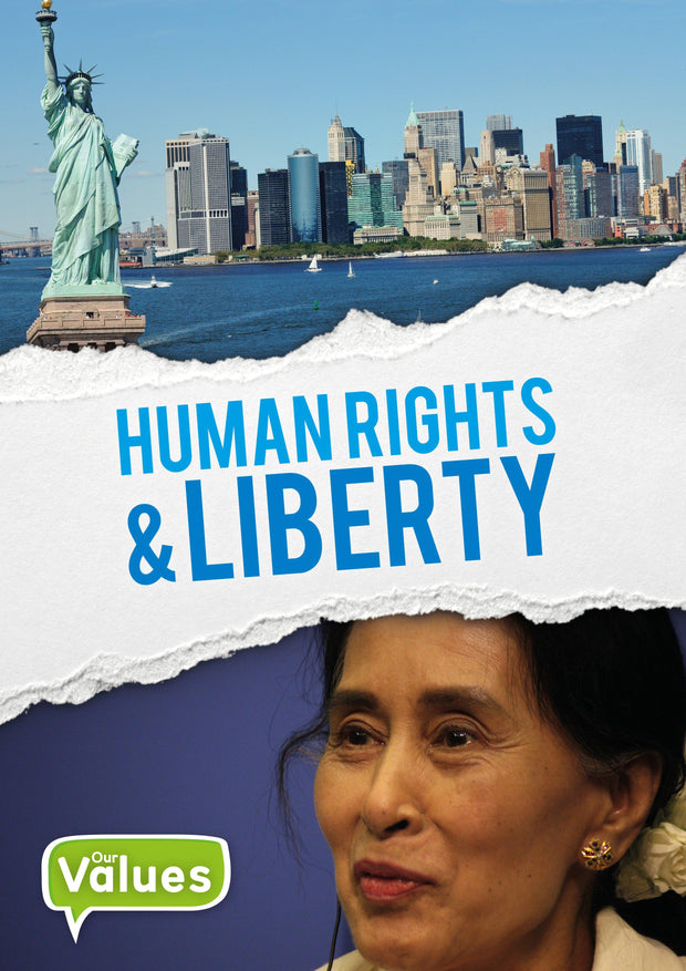 Our Values: Human Rights and Liberty | Children's Books | Non-Fiction Books | BookLife Publishing Ltd