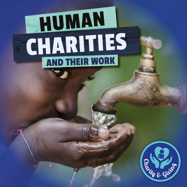 Charity and Giving: Human Charities | Children's Books | Non-Fiction Books | BookLife Publishing Ltd