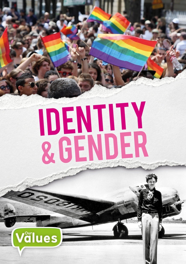 Our Values: Identity and Gender | Children's Books | Non-Fiction Books | BookLife Publishing Ltd