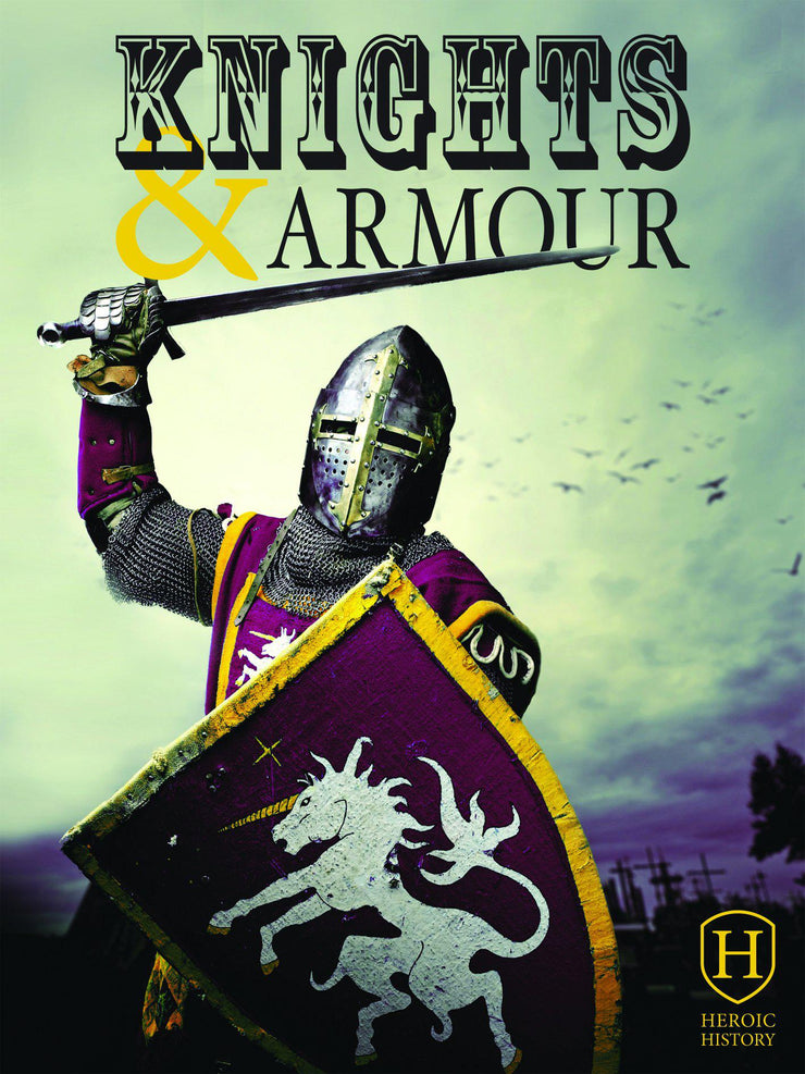 Heroic History: Knights and Armour | Children's Books | Non-Fiction Books | BookLife Publishing Ltd