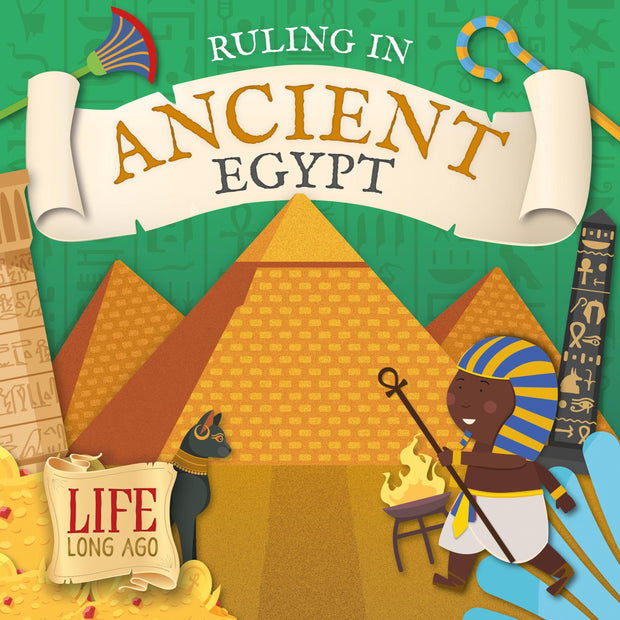 Life Long Ago: Ruling in Ancient Egypt
