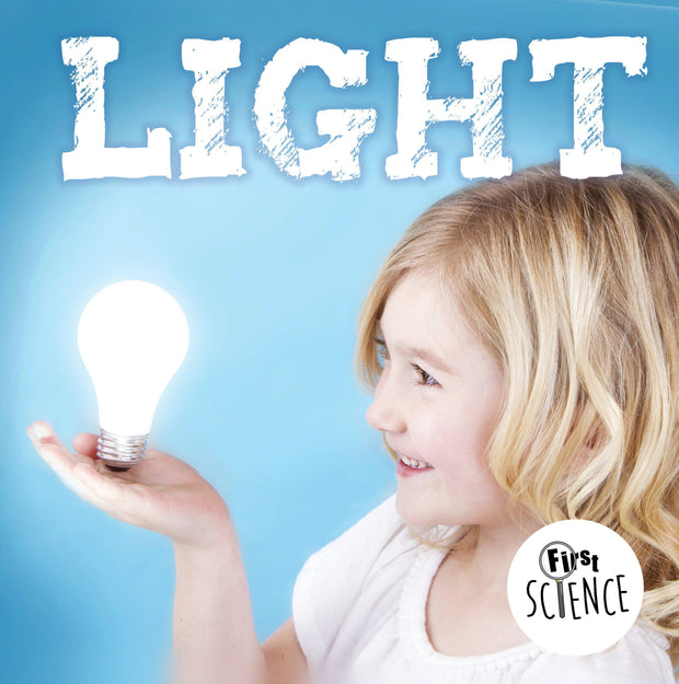 First Science: Light | Children's Books | Non-Fiction Books | BookLife Publishing Ltd