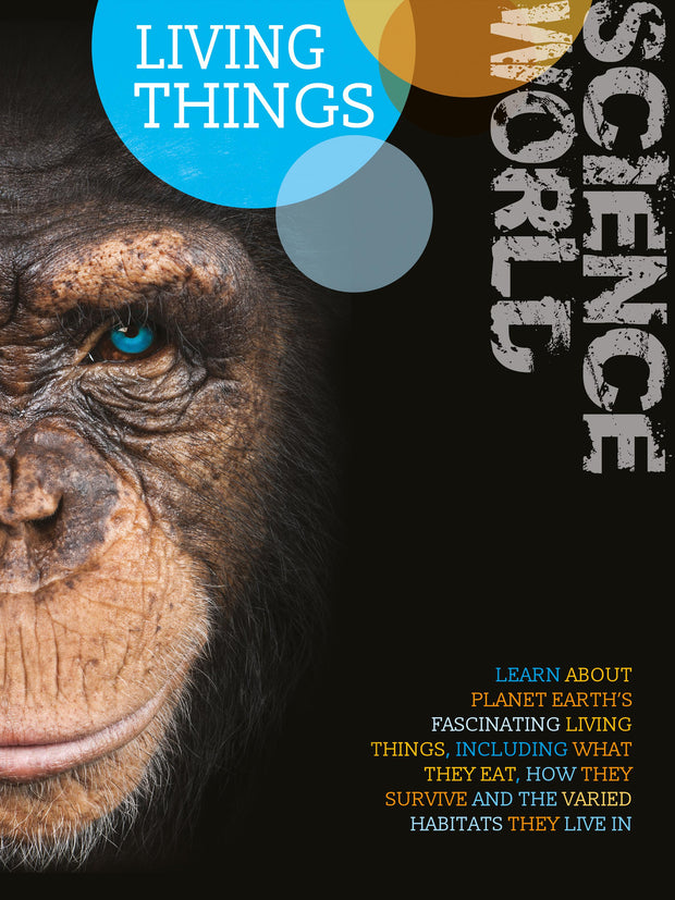 Science World: Living Things | Children's Books | Non-Fiction Books | BookLife Publishing Ltd