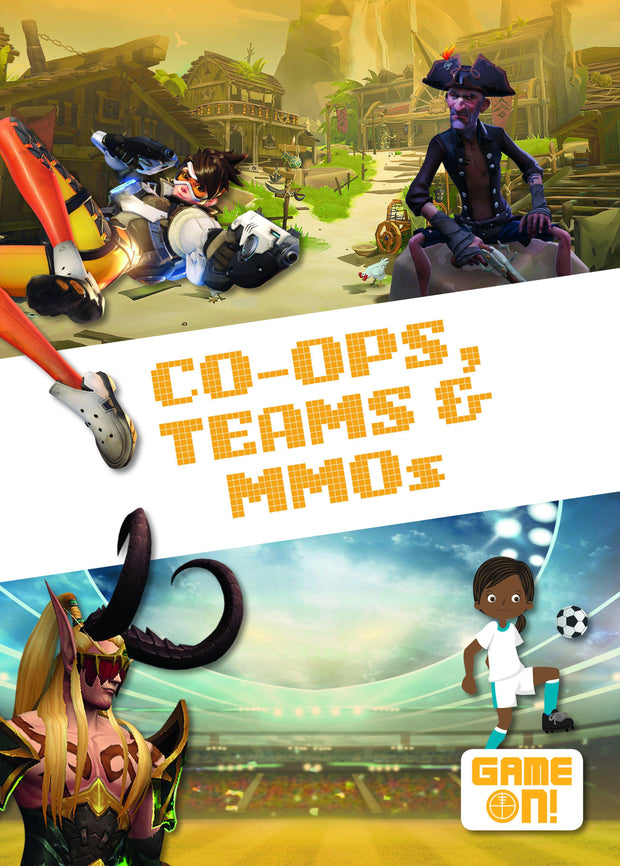 Game On!: Co-Ops, Teams and MMOs | Children's Books | Non-Fiction Books | BookLife Publishing Ltd