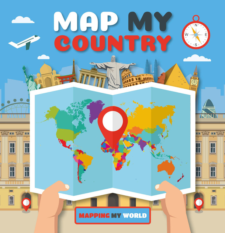Mapping My World: Map My Country | Children's Books | Non-Fiction Books | BookLife Publishing Ltd