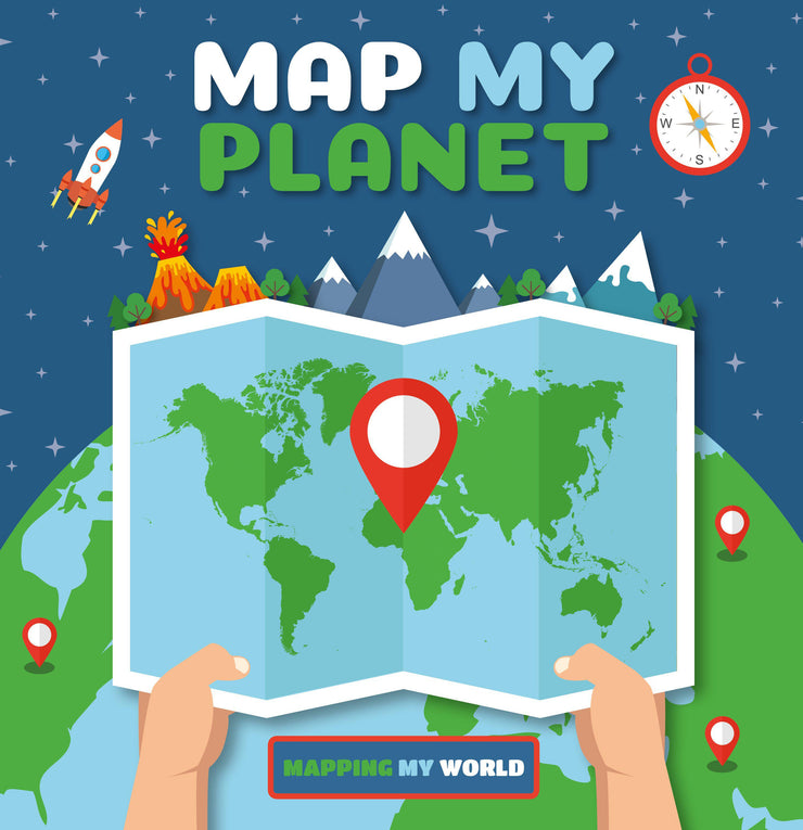 Mapping My World: Map My Planet | Children's Books | Non-Fiction Books | BookLife Publishing Ltd
