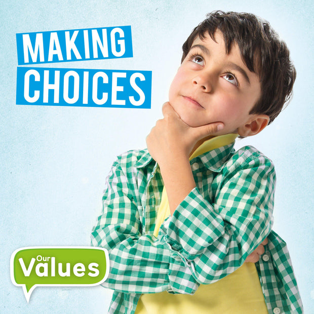 Our Values: Making Choices | Children's Books | Non-Fiction Books | BookLife Publishing Ltd