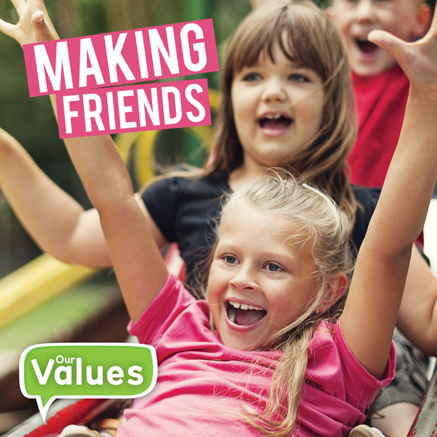 Our Values: Making Friends | Children's Books | Non-Fiction Books | BookLife Publishing Ltd