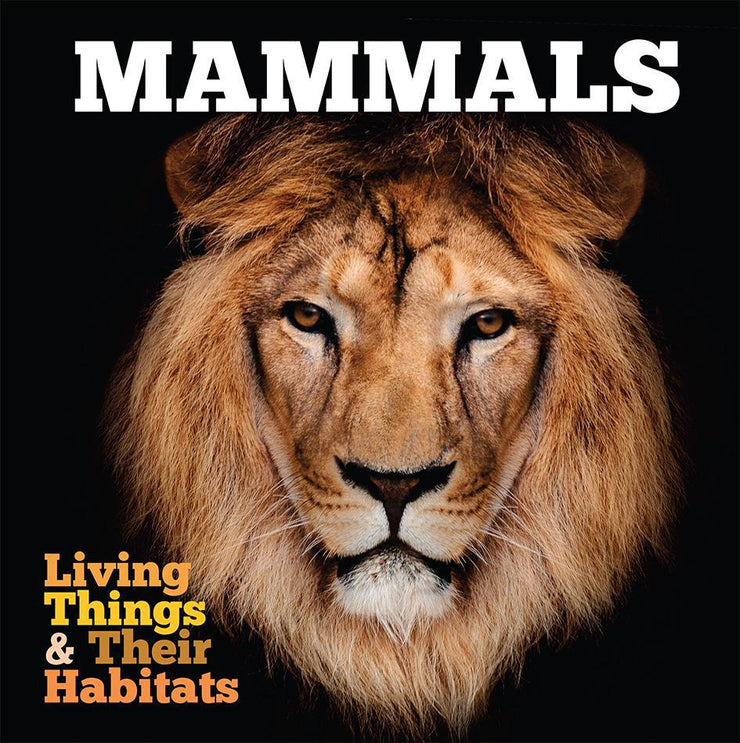Living Things and Their Habitats: Mammals | Children's Books | Non-Fiction Books | BookLife Publishing Ltd