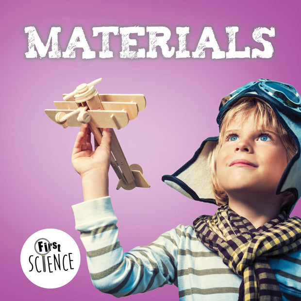 First Science: Materials | Children's Books | Non-Fiction Books | BookLife Publishing Ltd
