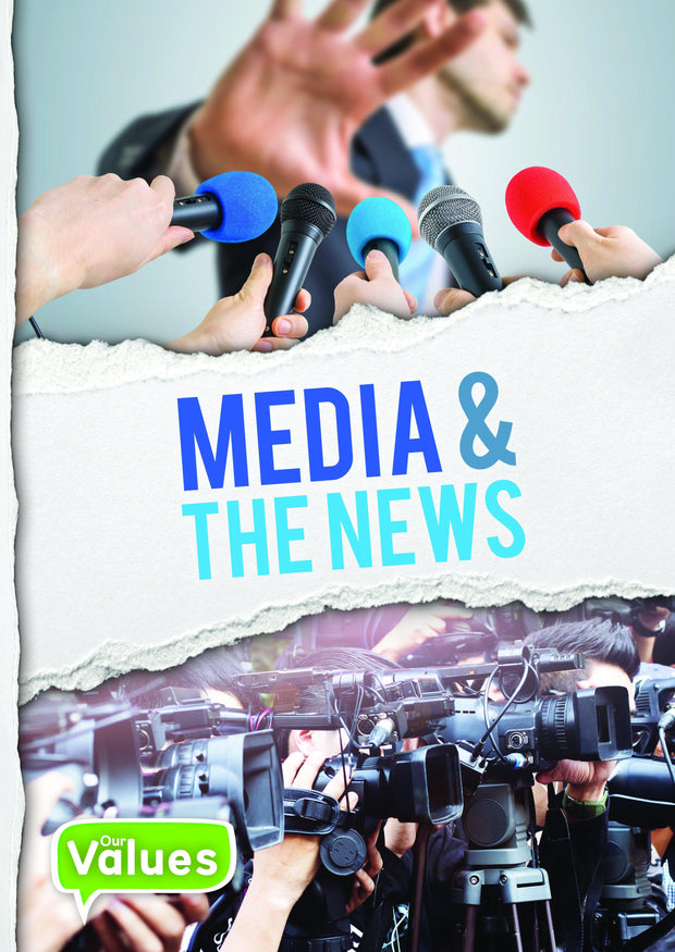 Our Values: Media and The News | Children's Books | Non-Fiction Books | BookLife Publishing Ltd