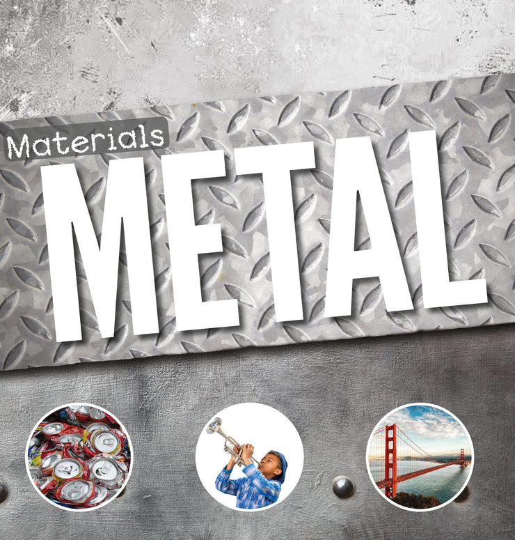 Materials: Metal | Children's Books | Non-Fiction Books | BookLife Publishing Ltd