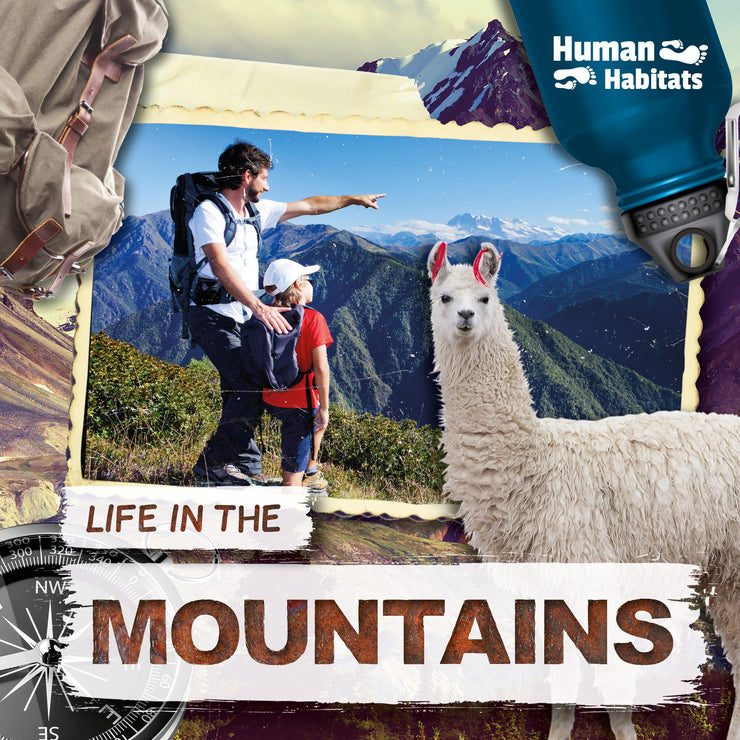 Human Habitats: Life in the Mountains | Children's Books | Non-Fiction Books | BookLife Publishing Ltd