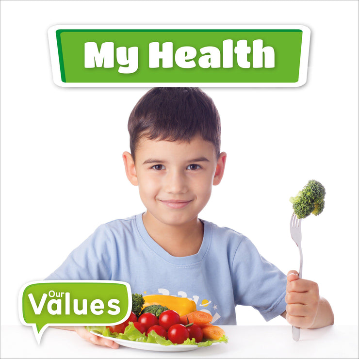 Our Values: My Health | Children's Books | Non-Fiction Books | BookLife Publishing Ltd