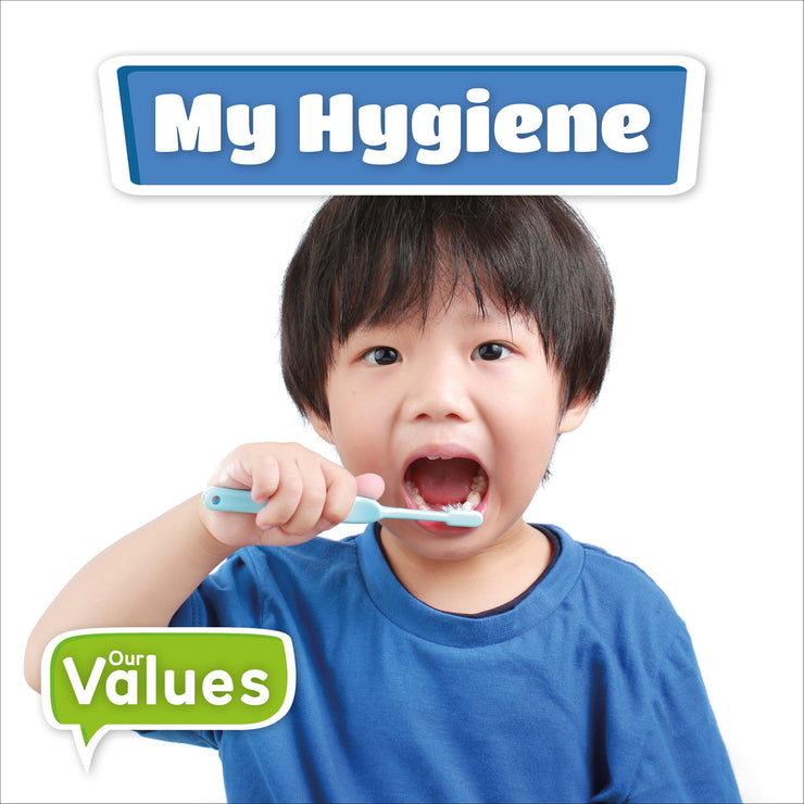 Our Values: My Hygiene | Children's Books | Non-Fiction Books | BookLife Publishing Ltd
