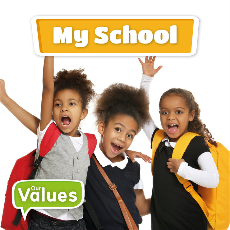 Our Values: My School | Children's Books | Non-Fiction Books | BookLife Publishing Ltd
