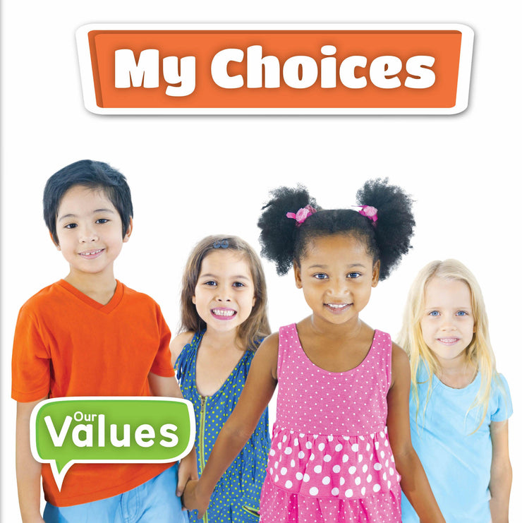 Our Values: My Choices | Children's Books | Non-Fiction Books | BookLife Publishing Ltd