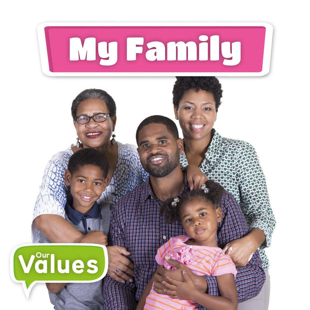 Our Values: My Family | Children's Books | Non-Fiction Books | BookLife Publishing Ltd