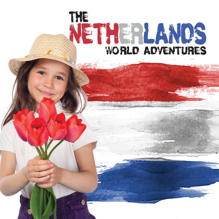 World Adventures: Netherlands | Children's Books | Non-Fiction Books | BookLife Publishing Ltd