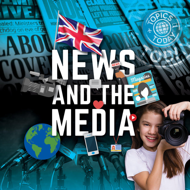 Topics Today: News and The Media | Children's Books | Non-Fiction Books | BookLife Publishing Ltd