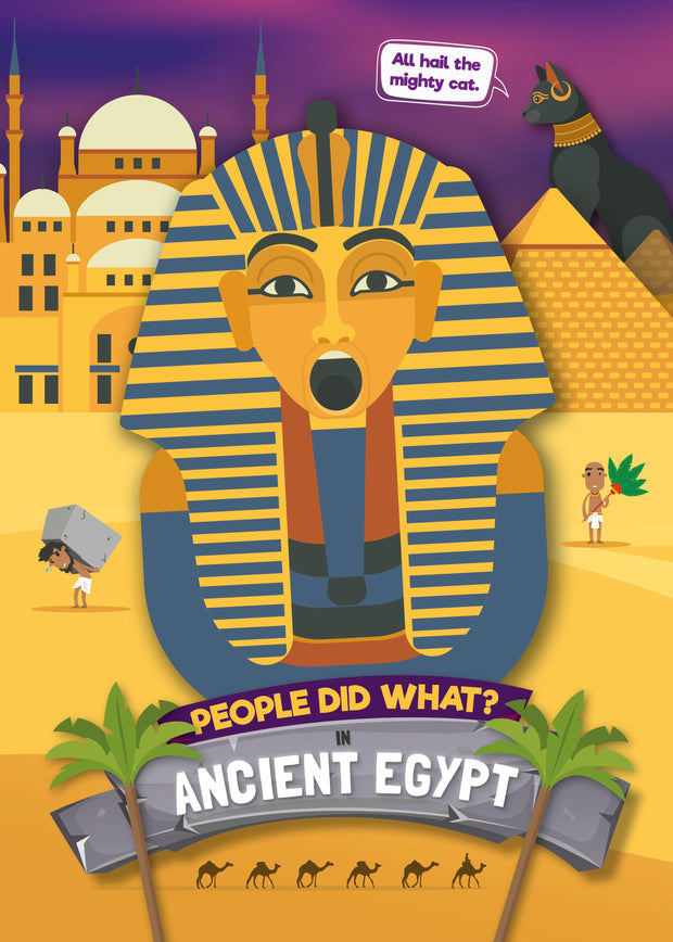 People Did What…?: In Ancient Egypt