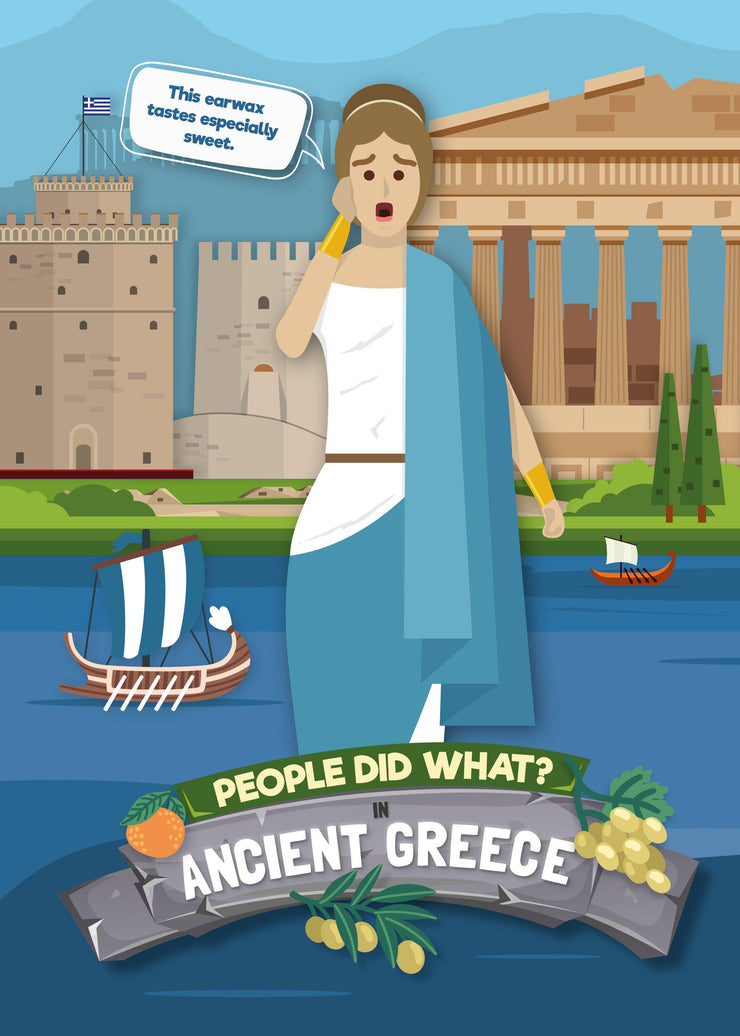 People Did What…?: In Ancient Greece