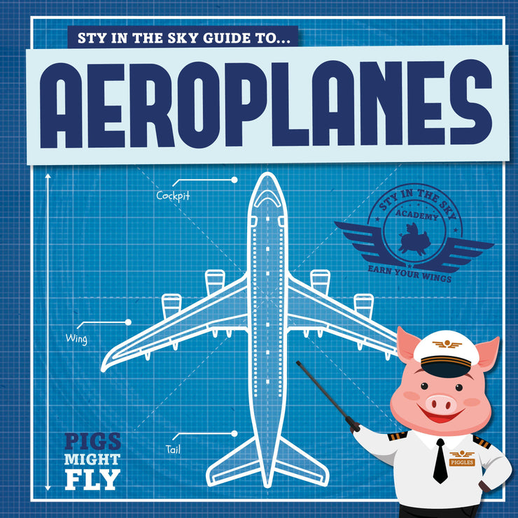 Pigs Might Fly!: Aeroplanes | Children's Books | Non-Fiction Books | BookLife Publishing Ltd