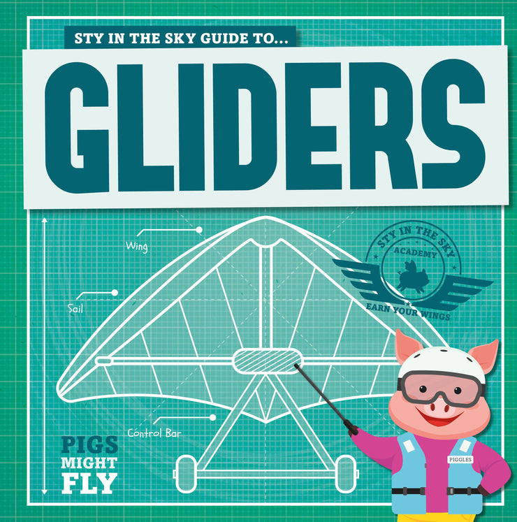 Pigs Might Fly!: Gliders | Children's Books | Non-Fiction Books | BookLife Publishing Ltd