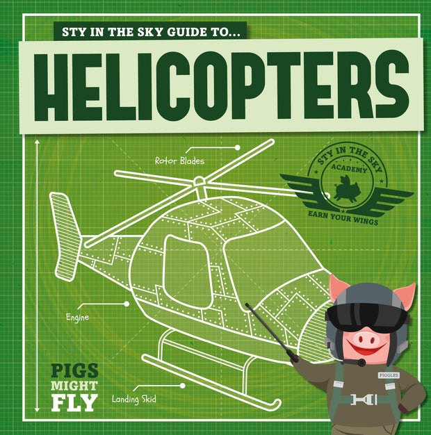 Pigs Might Fly!: Helicopters | Children's Books | Non-Fiction Books | BookLife Publishing Ltd