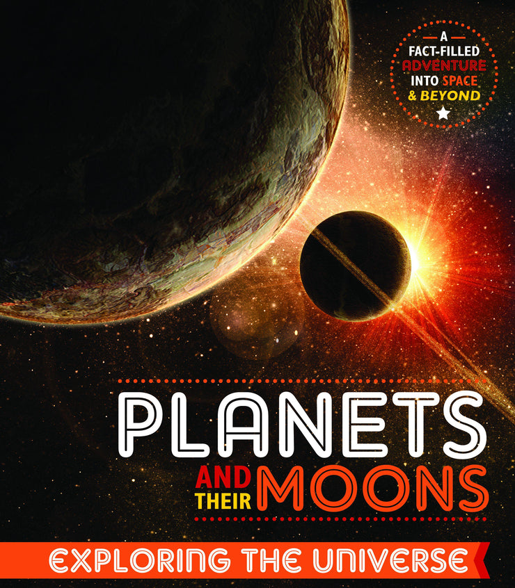 Exploring the Universe: Planets and Their Moons | Children's Books | Non-Fiction Books | BookLife Publishing Ltd