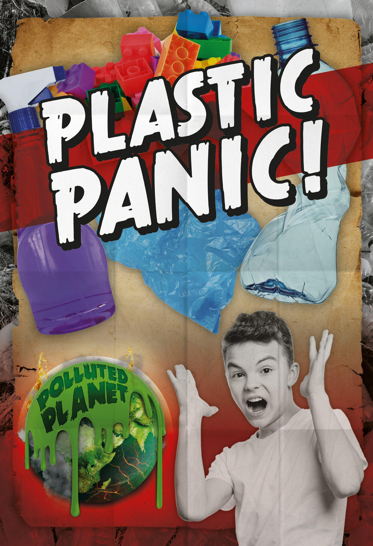 Polluted Planet: Plastic Panic! | Children's Books | Non-Fiction Books | BookLife Publishing Ltd