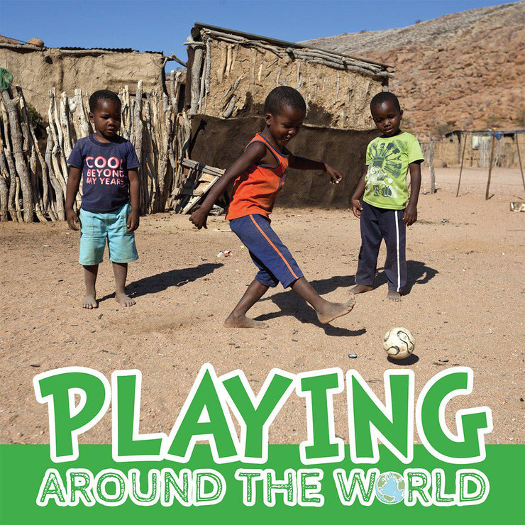 Around the World: Playing | Children's Books | Non-Fiction Books | BookLife Publishing Ltd