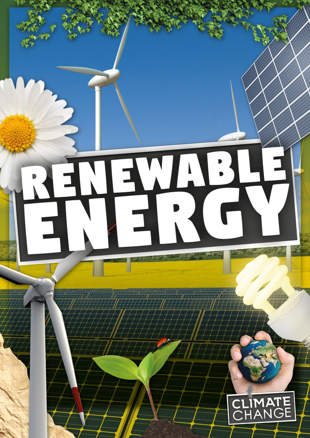 Climate Change: Renewable Energy | Children's Books | Non-Fiction Books | BookLife Publishing Ltd