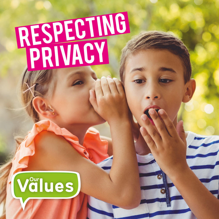 Our Values: Respecting Privacy | Children's Books | Non-Fiction Books | BookLife Publishing Ltd