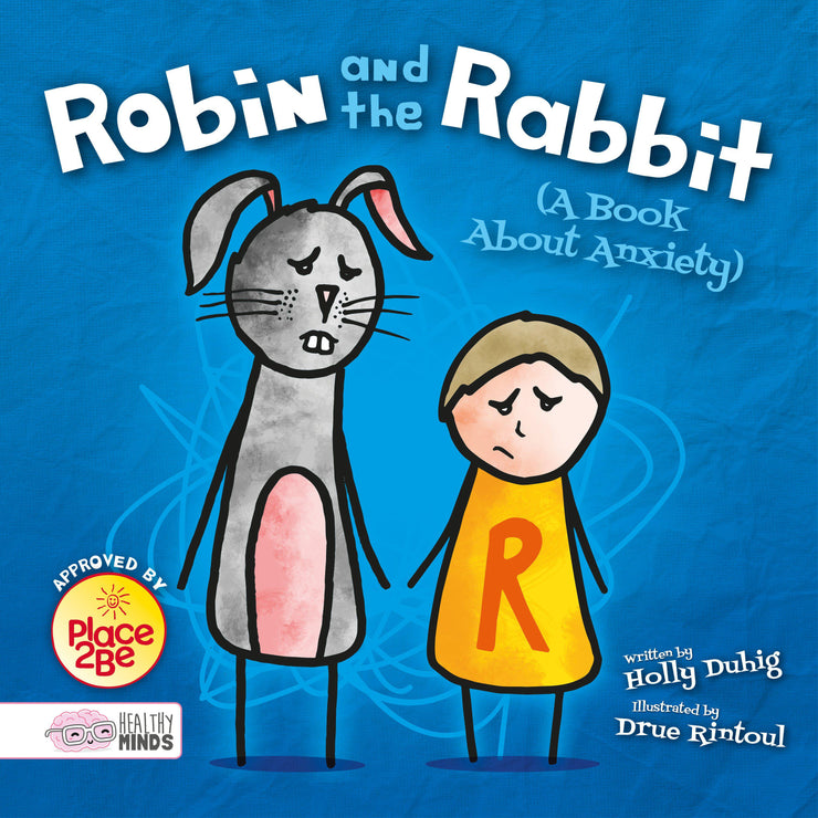 Healthy Minds: Robin and the Rabbit (A Book About Anxiety) | Children's Books | Non-Fiction Books | BookLife Publishing Ltd