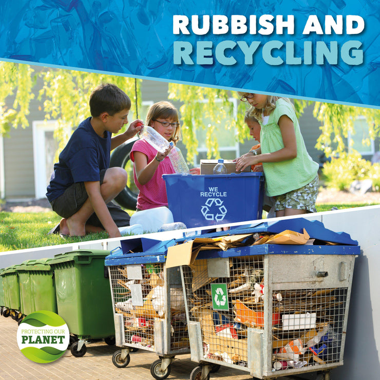 Protecting Our Planet: Rubbish and Recycling | Children's Books | Non-Fiction Books | BookLife Publishing Ltd