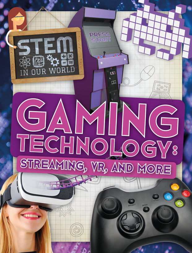 STEM In Our World: Gaming Technology: Streaming, VR and More | Children's Books | Non-Fiction Books | BookLife Publishing Ltd