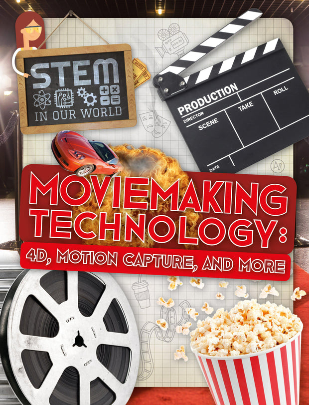 STEM In Our World: Moviemaking Technology: 4D, Motion Capture and More | Children's Books | Non-Fiction Books | BookLife Publishing Ltd