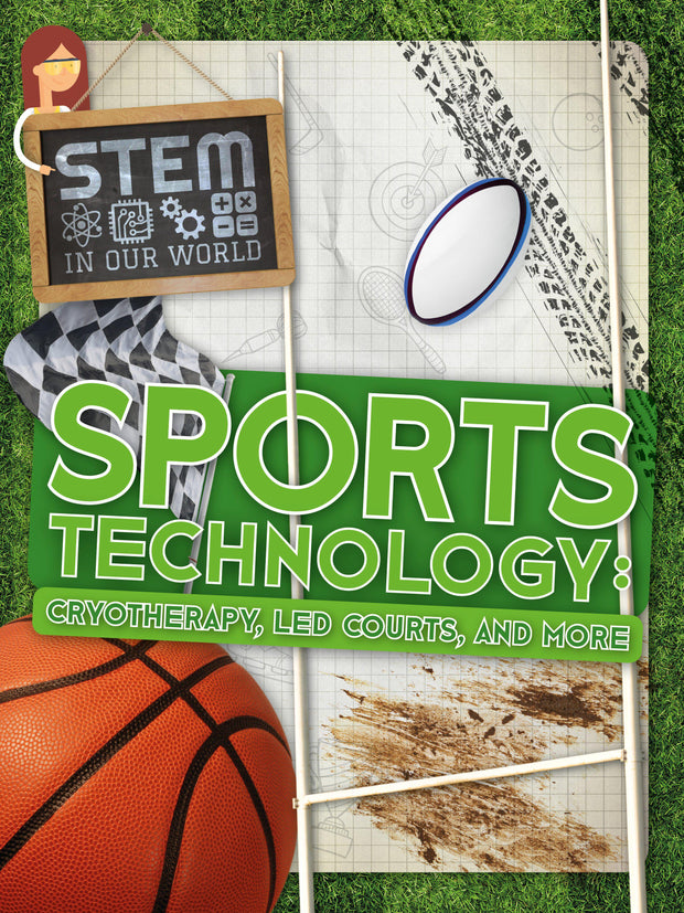 STEM In Our World: Sports Technology: Cryotherapy, LED Courts, and More | Children's Books | Non-Fiction Books | BookLife Publishing Ltd