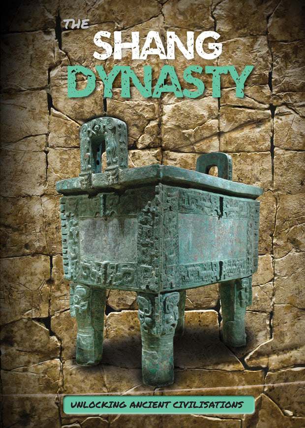 Unlocking Ancient Civilisations: Shang Dynasty | Children's Books | Non-Fiction Books | BookLife Publishing Ltd