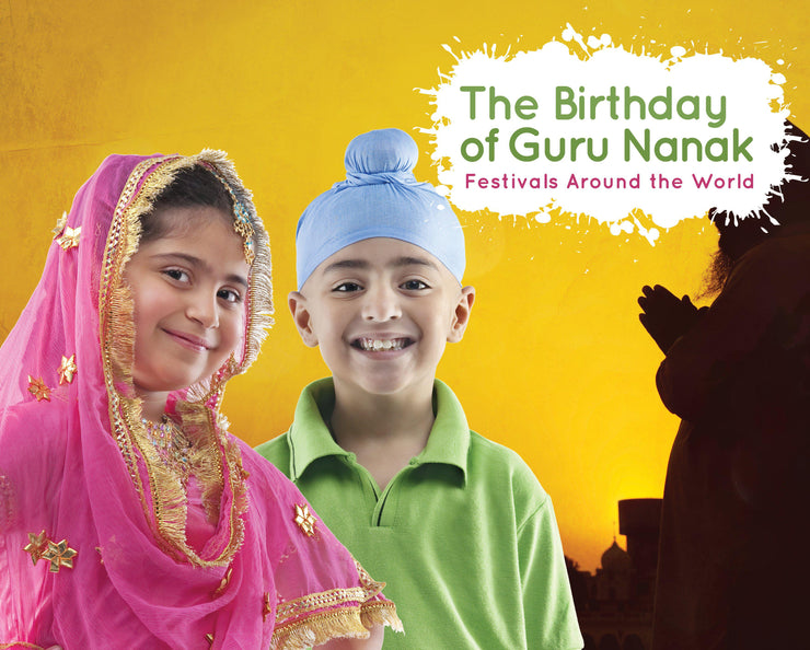 Festivals Around the World: Birthday of Guru Nanak | Children's Books | Non-Fiction Books | BookLife Publishing Ltd