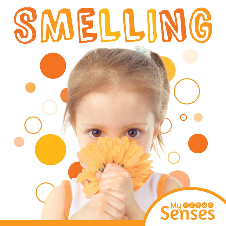 My Senses: Smelling | Children's Books | Non-Fiction Books | BookLife Publishing Ltd