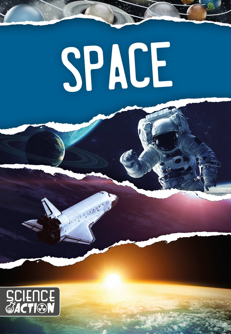 Science in Action: Space | Children's Books | Non-Fiction Books | BookLife Publishing Ltd