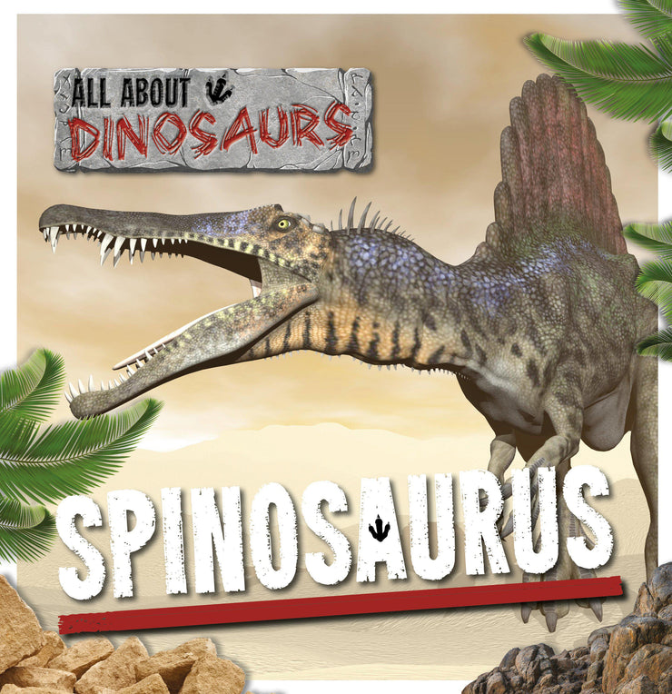 All About Dinosaurs: Spinosaurus | Children's Books | Non-Fiction Books | BookLife Publishing Ltd