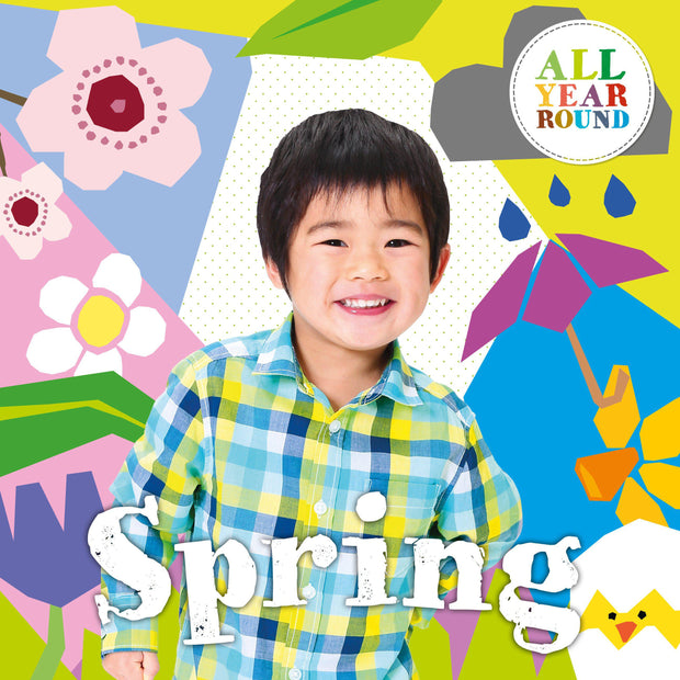 All Year Round: Spring | Children's Books | Non-Fiction Books | BookLife Publishing Ltd