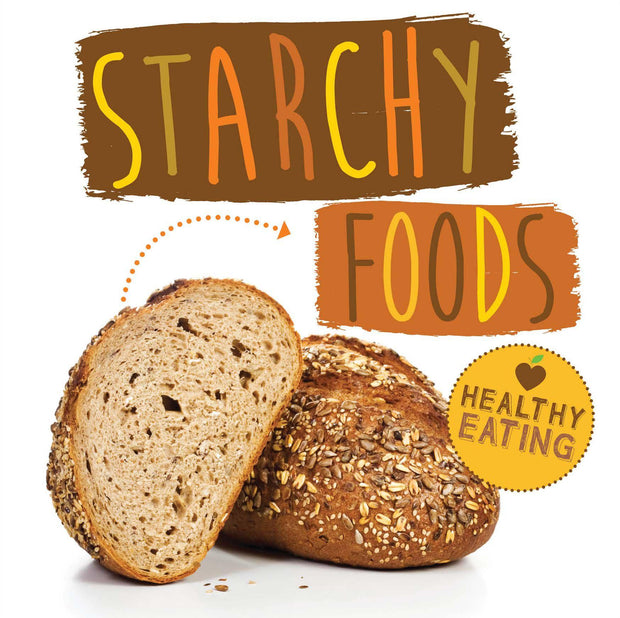 Healthy Eating: Starchy Food | Children's Books | Non-Fiction Books | BookLife Publishing Ltd