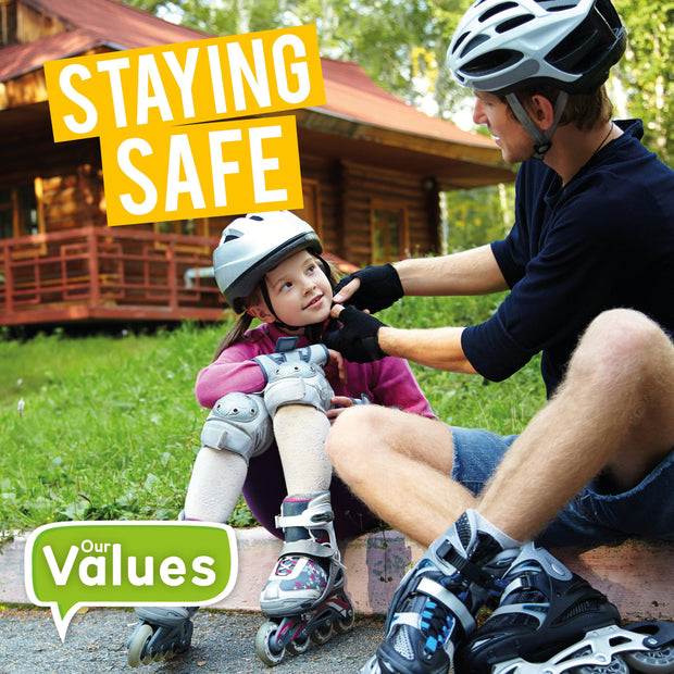 Our Values: Staying Safe | Children's Books | Non-Fiction Books | BookLife Publishing Ltd