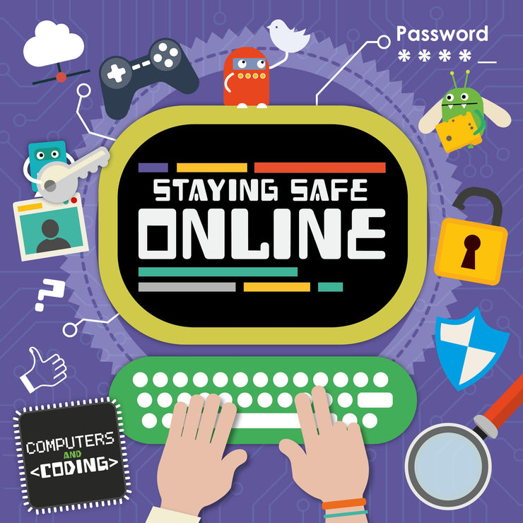 Computers and Coding: Staying Safe Online | Children's Books | Non-Fiction Books | BookLife Publishing Ltd