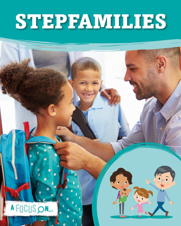 A Focus On: Stepfamilies | Children's Books | Non-Fiction Books | BookLife Publishing Ltd